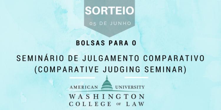 IPAM sorteia 3 bolsas para seminário sobre julgamento comparativo no Washington College of Law